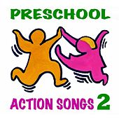 Preschool Action Songs 2 (Ages 3-7): Pre-K & Kindergarten Music for Young Children's Creative Movement, Exercise, Dance & Motion by Music for Moving