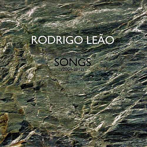 Songs (2004-2012) by Rodrigo Leão