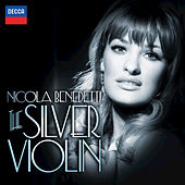 Play & Download The Silver Violin by Nicola Benedetti | Napster