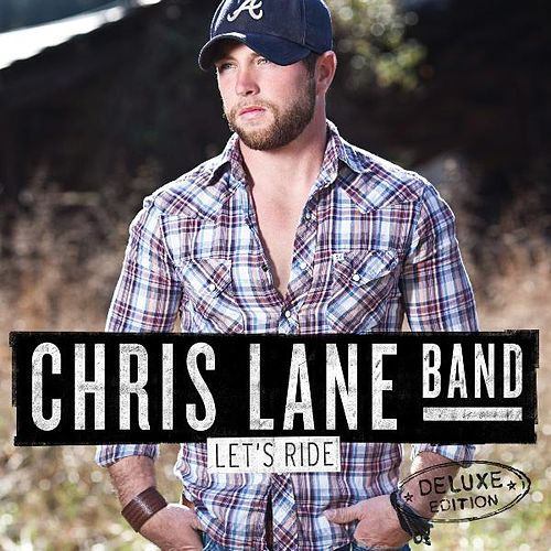 Play & Download Let's Ride (Deluxe Edition) by Chris Lane Band | Napster