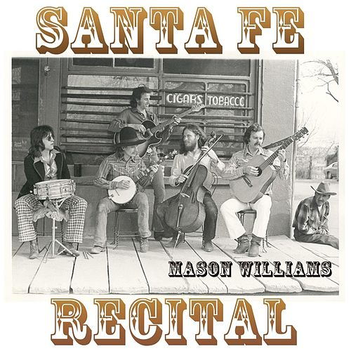 Play & Download Santa Fe Recital by Mason Williams | Napster