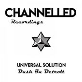 Play & Download Dusk in Detroit by Universal Solution | Napster