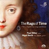 Play & Download The Rags of Time - 17th Century English Lute Songs & Dances by Various Artists | Napster