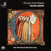 Play & Download The Call of the Phoenix - Rare 15th Century English Church Music by The Orlando Consort | Napster