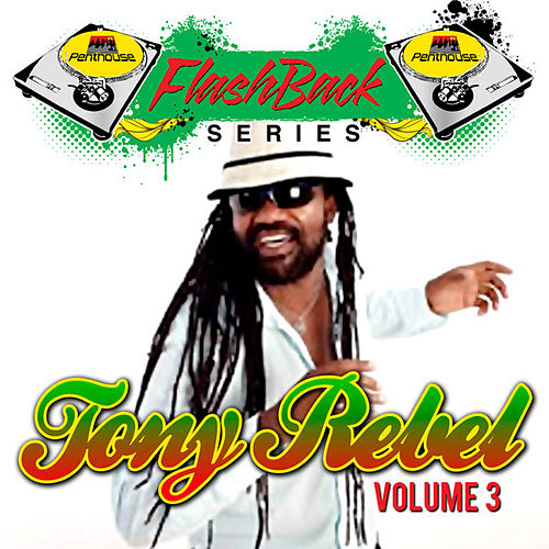 Play & Download Penthouse Flashback Series, Vol. 3 by Tony Rebel | Napster
