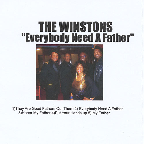 Everybody Needs a Father by The Winstons