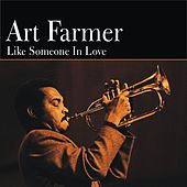 Play & Download Like Someone in Love by Art Farmer | Napster
