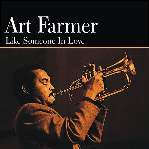 Like Someone in Love by Art Farmer