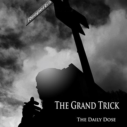 Play & Download The Daily Dose by The Grand Trick | Napster