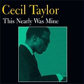 This Nearly Was Mine by Cecil Taylor