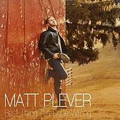 Play & Download Best Thing I've Done Wrong by Matt Plever | Napster