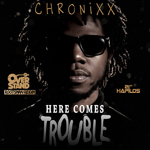 Play & Download Here Comes Trouble - Single by Chronixx | Napster