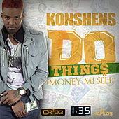 Play & Download Do Things (Money Mi Seh) - Single by Konshens | Napster