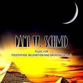 Play & Download Music For Meditation, Relaxation And Dreaming Vol. 3 by Dani W. Schmid | Napster