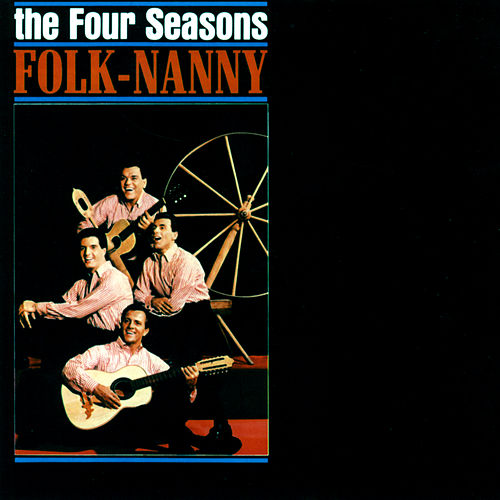 Folk-Nanny by Frankie Valli & The Four Seasons