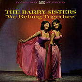 Play & Download We Belong Together by Barry Sisters | Napster