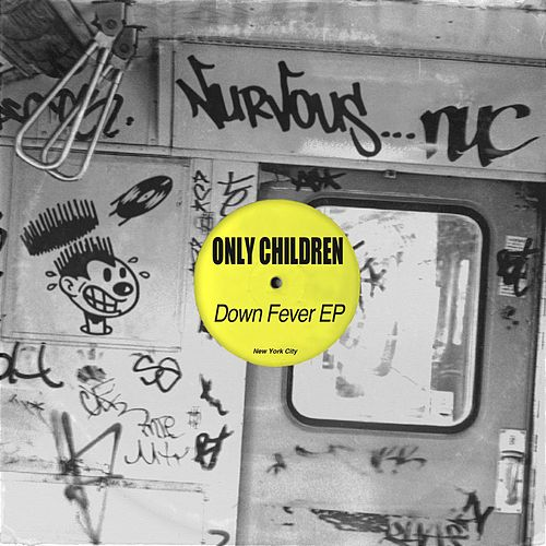 Play & Download Down Fever by The Only Children | Napster