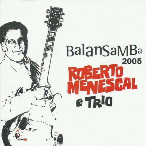 Play & Download Balansamba 2005 by Roberto Menescal | Napster