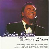 Play & Download Boleros Eternos by Lucho Gatica | Napster