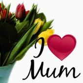 I Love Mum von Studio Artist