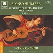 Mudarra: Tres libros de musica en cifras para vihuela by Hopkinson Smith