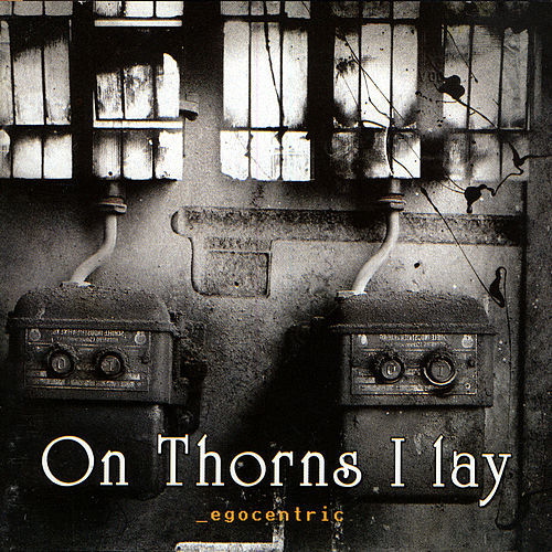 Play & Download Egocentric by On Thorns I Lay | Napster