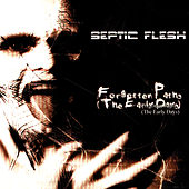Forgotten Paths (The Early Days) by SEPTICFLESH