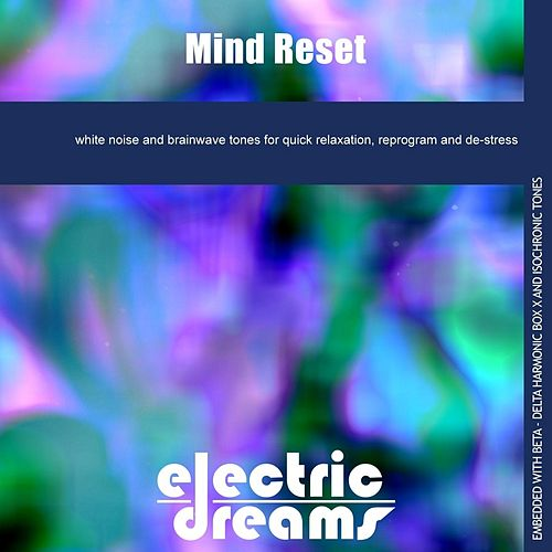 Play & Download Mind Reset by Electric Dreams  | Napster
