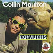 Play & Download Cowlicks by Collin Moulton | Napster
