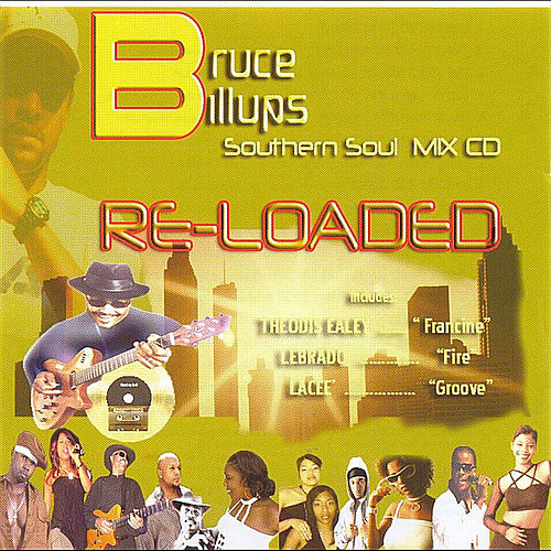 Bruce Billups Southern Soul Mix (Re-Loaded) by Various Artists