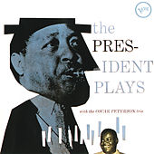 Play & Download The President Plays With The Oscar Peterson Trio by Lester Young | Napster