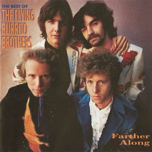 Play & Download Farther Along: The Best Of The Flying Burrito Brothers by The Flying Burrito Brothers | Napster