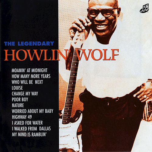 The Legendary Howlin' Wolf by Howlin' Wolf
