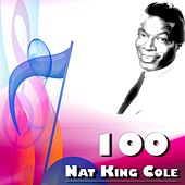 Play & Download 100 Nat King Cole by Nat King Cole | Napster