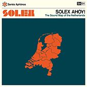 Solex Ahoy! The Sound Map of the Netherlands by Solex