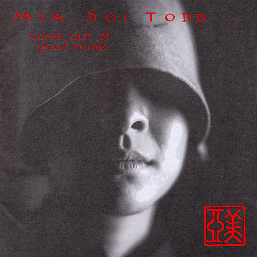 Play & Download Come Out of Your Mine by Mia Doi Todd | Napster