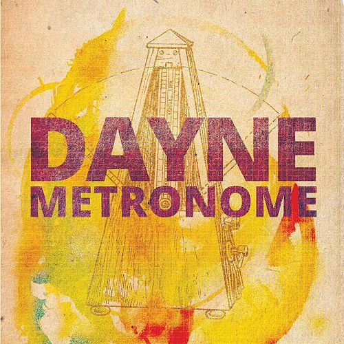 Play & Download Metronome by Dayne | Napster