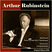 Play & Download Beethoven: Piano Sonata No. 8 - Schumann: Fantasiestücke (Original Album, 1946) by Arthur Rubinstein | Napster