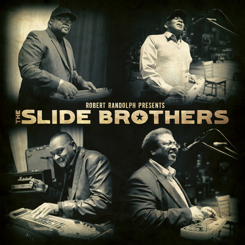 Play & Download Robert Randolph Presents: The Slide Brothers by The Slide Brothers | Napster
