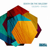 Colours & Shades by Death On The Balcony