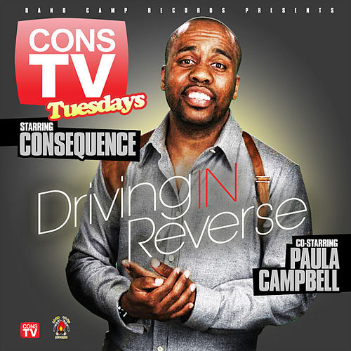 Play & Download Driving In Reverse (feat. Paula  Campbell) by Consequence | Napster
