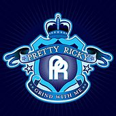 Grind With Me by Pretty Ricky