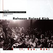Play & Download I, Eye, Aye by Rahsaan Roland Kirk | Napster