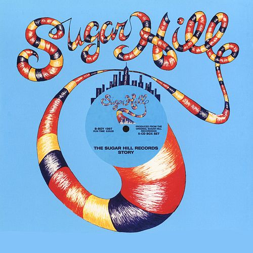 Play & Download The Sugarhill Records Story by Various Artists | Napster