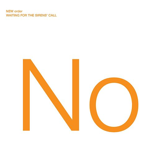 Play & Download Waiting For The Sirens' Call by New Order | Napster