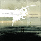 Play & Download Let The Wind Erase Me by Assemblage 23 | Napster