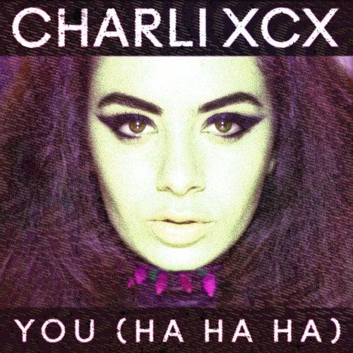 Play & Download You (Ha Ha Ha) by Charli XCX | Napster