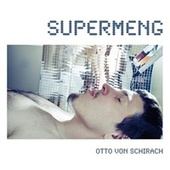 Supermeng by Otto Von Schirach