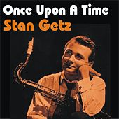 Play & Download Once Upon a Time by Stan Getz | Napster