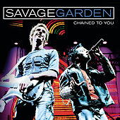 Chained To You by Savage Garden
